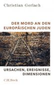 Der Mord an den europäischen Juden, Gerlach, Christian, Verlag C. H. BECK oHG, EAN/ISBN-13: 9783406707100