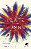 Der Platz an der Sonne, Torkler, Christian, Klett-Cotta, EAN/ISBN-13: 9783608962901