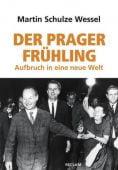 Der Prager Frühling, Schulze Wessel, Martin, Reclam, Philipp, jun. GmbH Verlag, EAN/ISBN-13: 9783150111598