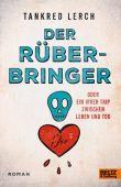Der Rüberbringer oder Ein irrer Trip zwischen Leben und Tod, Lerch, Tankred, Beltz, Julius Verlag, EAN/ISBN-13: 9783407812391