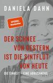 Der Schnee von gestern ist die Sintflut von heute, Dahn, Daniela, Rowohlt Verlag, EAN/ISBN-13: 9783499001048
