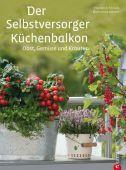 Der Selbstversorger-Küchenbalkon, Strauss, Friedrich/Adams, Katharina, Christian Verlag, EAN/ISBN-13: 9783862442508