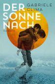 Der Sonne nach, Clima, Gabriele, Carl Hanser Verlag GmbH & Co.KG, EAN/ISBN-13: 9783446262607
