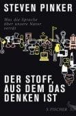 Der Stoff, aus dem das Denken ist, Pinker, Steven, Fischer, S. Verlag GmbH, EAN/ISBN-13: 9783100616050