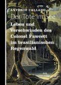 Der Tote im See, Callado, Antonio, Berenberg Verlag, EAN/ISBN-13: 9783937834665