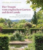 Der Traum vom englischen Garten auf dem Lande, Kipp, Oliver/Brakemeier, Karsten, EAN/ISBN-13: 9783421039750