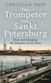 Der Trompeter von Sankt Petersburg, Neef, Christian, Siedler, Wolf Jobst, Verlag, EAN/ISBN-13: 9783827501080