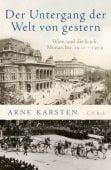 Der Untergang der Welt von gestern, Karsten, Arne, Verlag C. H. BECK oHG, EAN/ISBN-13: 9783406735127