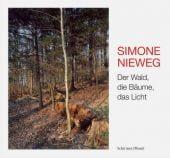 Der Wald, die Bäume, das Licht, Nieweg, Simone, Schirmer/Mosel Verlag GmbH, EAN/ISBN-13: 9783829607506