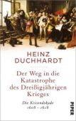 Der Weg in die Katastrophe des Dreißigjährigen Krieges, Duchhardt, Heinz, Piper Verlag, EAN/ISBN-13: 9783492057493