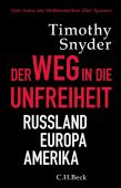 Der Weg in die Unfreiheit, Snyder, Timothy David, Verlag C. H. BECK oHG, EAN/ISBN-13: 9783406725012