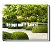 Design mit Pflanzen, Janke, Peter, Becker Joest Volk Verlag GmbH & Co. KG, EAN/ISBN-13: 9783938100875