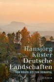 Deutsche Landschaften, Küster, Hansjörg, Verlag C. H. BECK oHG, EAN/ISBN-13: 9783406713873