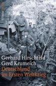 Deutschland im Ersten Weltkrieg, Hirschfeld, Gerhard/Krumeich, Gerd, Fischer, S. Verlag GmbH, EAN/ISBN-13: 9783100294111
