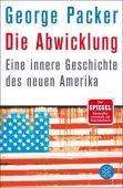 Die Abwicklung, Packer, George, Fischer, S. Verlag GmbH, EAN/ISBN-13: 9783596030255