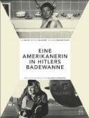 Die Amerikanerin in Hitlers Badewanne