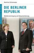Die Berliner Republik, Görtemaker, Manfred, be.bra Verlag GmbH, EAN/ISBN-13: 9783898094160