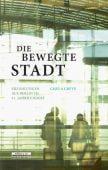 Die bewegte Stadt, Greve, Gisela, be.bra Verlag GmbH, EAN/ISBN-13: 9783861247210