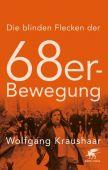 Die blinden Flecken der 68er Bewegung, Kraushaar, Wolfgang, Klett-Cotta, EAN/ISBN-13: 9783608981414