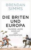 Die Briten und Europa, Simms, Brendan, DVA Deutsche Verlags-Anstalt GmbH, EAN/ISBN-13: 9783421048424