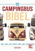 Die Campingbus-Bibel, Dorey, Martin, Motorbuch Verlag, EAN/ISBN-13: 9783613039629