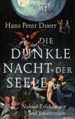 Die dunkle Nacht der Seele, Duerr, Hans Peter, Insel Verlag, EAN/ISBN-13: 9783458176312