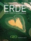 Die Erde von oben, Arthus-Bertrand, Yann, Frederking & Thaler Verlag GmbH, EAN/ISBN-13: 9783894057671