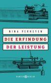 Die Erfindung der Leistung, Verheyen, Nina, Carl Hanser Verlag GmbH & Co.KG, EAN/ISBN-13: 9783446256873