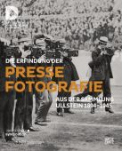 Die Erfindung der Pressefotografie, Hatje Cantz Verlag GmbH & Co. KG, EAN/ISBN-13: 9783775743242