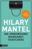 Die Ermordung Margaret Thatchers, Mantel, Hilary, DuMont Buchverlag GmbH & Co. KG, EAN/ISBN-13: 9783832163372