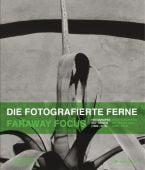 Die fotografierte Ferne - Fotografen auf Reisen (1880-2015), Prestel Verlag, EAN/ISBN-13: 9783791356426
