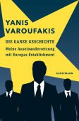 Die ganze Geschichte, Varoufakis, Yanis, Verlag Antje Kunstmann GmbH, EAN/ISBN-13: 9783956142024