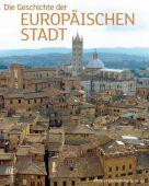 Die Geburt der europäischen Stadt, Zabern Verlag, EAN/ISBN-13: 9783805342513