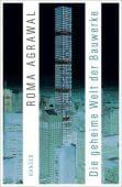 Die geheime Welt der Bauwerke, Agrawal, Roma, Carl Hanser Verlag GmbH & Co.KG, EAN/ISBN-13: 9783446260306