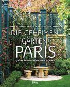 Die geheimen Gärten von Paris, d'Arnoux, Alexandra/de Laubadère, Bruno, EAN/ISBN-13: 9783421040176
