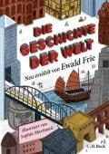 Die Geschichte der Welt, Frie, Ewald, Verlag C. H. BECK oHG, EAN/ISBN-13: 9783406711695