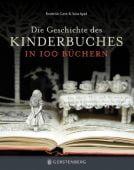 Die Geschichte des Kinderbuches in 100 Büchern, Cave, Roderick/Ayad, Sara, EAN/ISBN-13: 9783836921237
