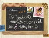 Die Geschichte vom Löwen, der nicht bis 3 zählen konnte, Baltscheit, Martin, Beltz, Julius Verlag, EAN/ISBN-13: 9783407761866