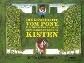 Die Geschichte vom Pony, vom Kutscher und von den 4 großen grünen Kisten, Kirschner, Jutta, EAN/ISBN-13: 9783407771841