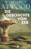 Die Geschichte von Zeb, Atwood, Margaret, Berlin Verlag GmbH - Berlin, EAN/ISBN-13: 9783827011725