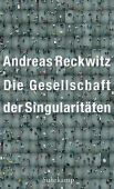 Die Gesellschaft der Singularitäten, Reckwitz, Andreas, Suhrkamp, EAN/ISBN-13: 9783518587065