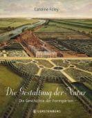 Die Gestaltung der Natur, Foley, Caroline, Gerstenberg Verlag GmbH & Co.KG, EAN/ISBN-13: 9783836921084