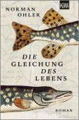 Die Gleichung des Lebens, Ohler, Norman, Verlag Kiepenheuer & Witsch GmbH & Co KG, EAN/ISBN-13: 9783462052855