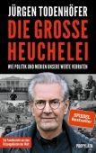 Die große Heuchelei, Todenhöfer, Jürgen, Ullstein Buchverlage GmbH, EAN/ISBN-13: 9783549100035