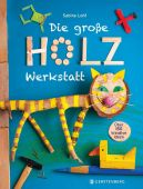 Die große Holzwerkstatt, Lohf, Sabine, Gerstenberg Verlag GmbH & Co.KG, EAN/ISBN-13: 9783836956154