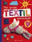 Die große Textilwerkstatt, Lohf, Sabine, Gerstenberg Verlag GmbH & Co.KG, EAN/ISBN-13: 9783836960069
