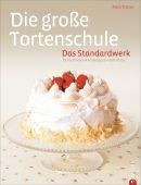 Die große Tortenschule - Das Standardwerk, Turner, Mich, Christian Verlag, EAN/ISBN-13: 9783862446704