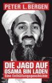 Die Jagd auf Osama bin Laden, Bergen, Peter L, DVA Deutsche Verlags-Anstalt GmbH, EAN/ISBN-13: 9783421045515