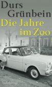 Die Jahre im Zoo, Grünbein, Durs, Suhrkamp, EAN/ISBN-13: 9783518424919