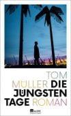 Die jüngsten Tage, Müller, Tom, Rowohlt Verlag, EAN/ISBN-13: 9783498045449